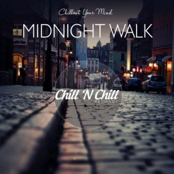 Midnight Walk - Chillout Your Mind (2021)
