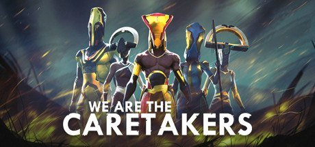 We Are The Caretakers