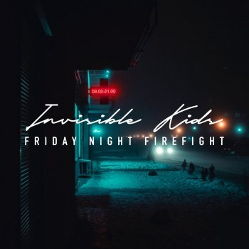 Friday Night Firefight - Invisible Kids (2021)