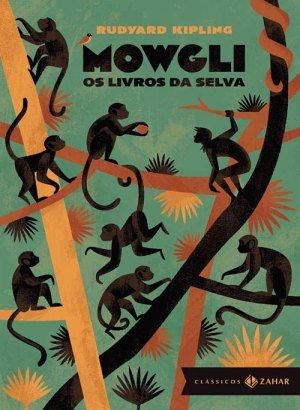 Mowgli - Os Livros da Selva - Rudyard Kipling
