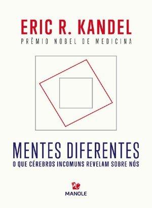 Mentes Diferentes - Eric R. Kandel