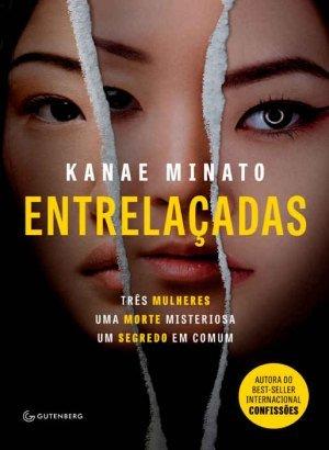 Entrelaçadas - Kanae Minato