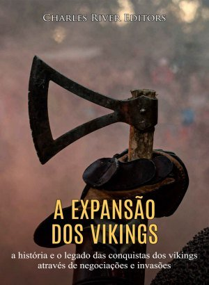 A Expansão dos Vikings - Charles River Editors