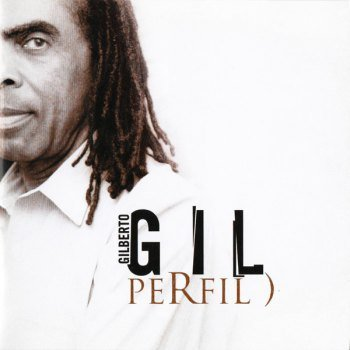 Gilberto Gil - Perfil) (2005)