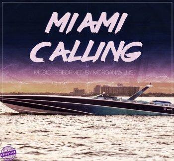 Morgan Willis - Miami Calling (2016)