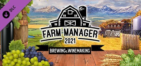 Farm Manager 2021 - Brewing & Winemaking DLC