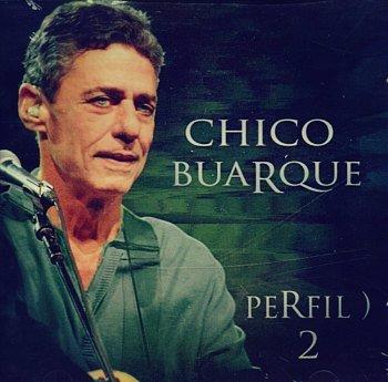 Chico Buarque - Perfil) 2 (2010)