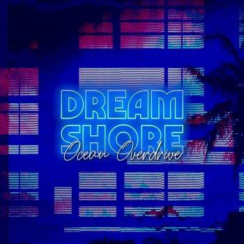 DREAM SHORE - Ocean Overdrive (2019)