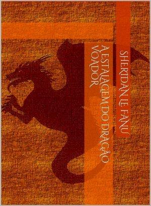 A Estalagem do Dragão Voador - Sheridan Le Fanu