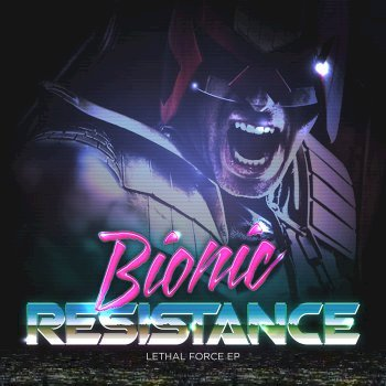 Bionic Resistance - Lethal Force [EP] (2014)