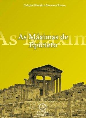 As Máximas de Epicteto - Epicteto - DownloadGeral