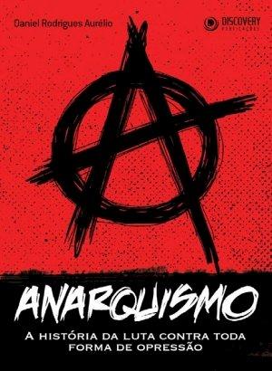 Anarquismo - Daniel Rodrigues Aurélio