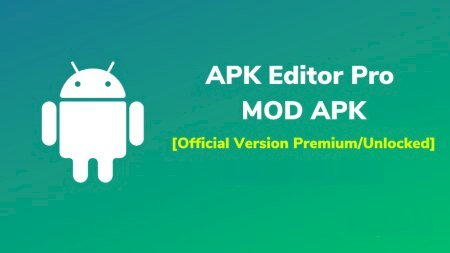 APK Editor Pro v1.10.0 [Final] [Paid] [Multi Mods]